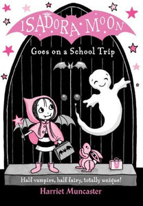 Isadora Moon Goes On School Trip