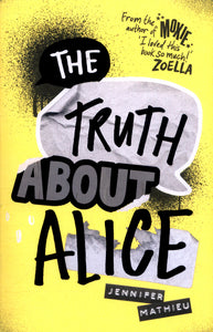 Truth About Alice - from the author of MOXIE