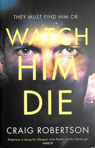 Watch Him Die: 'Truly difficult to put down'