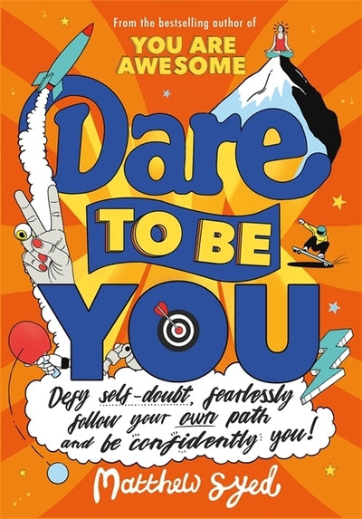 Dare to Be You: Defy Self-doubt, Fearlessly Follow Your Own Path and Be Confiden