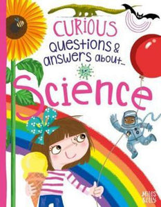 Curious Questions & Answers About Science: Curious Questions & Answers About...