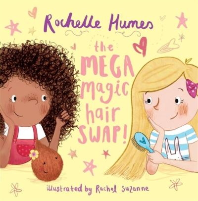 Mega Magic Hair Swap!: The debut book from TV personality, Rochelle Humes
