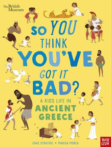 British Museum: So You Think You've Got It Bad? A Kid's Life