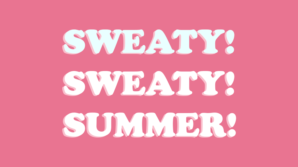 "Our Top 5 Beauty Products of ""It's Called Summer, Sweaty"""