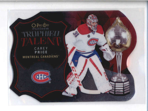 CAREY PRICE 2015/16 15/16 O-PEE-CHEE PLATINUM TROPHIED TALENT DIE-CUT AB9100
