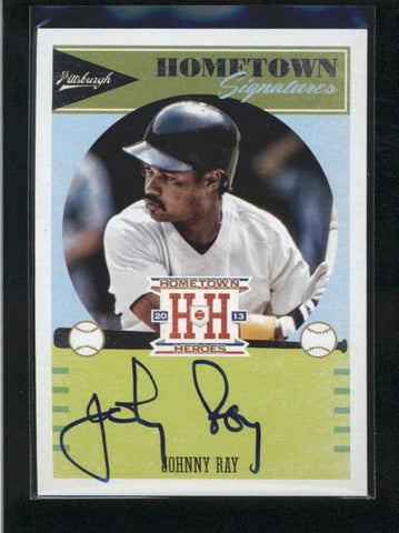 JOHNNY RAY 2013 HOMETOWN HEROES HOMETOWN SIGNATURES AUTOGRAPH AUTO AB9738