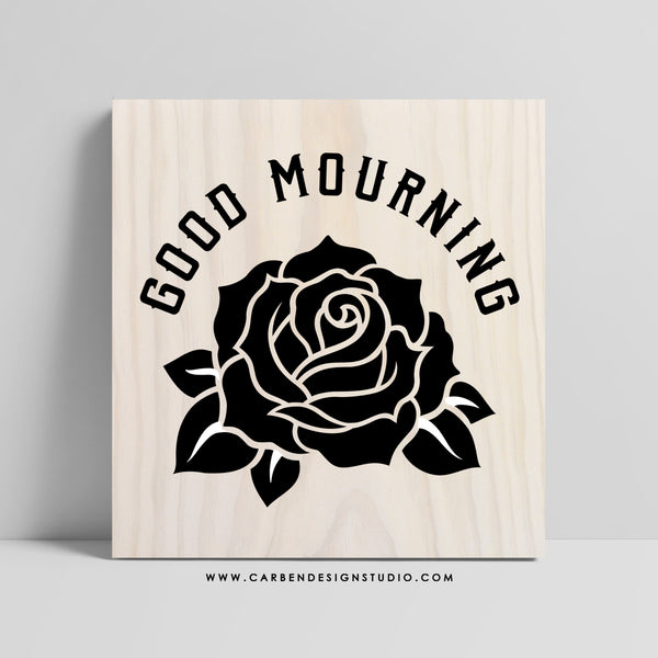 GOOD MOURNING SIGN: Available in 2 Sizes