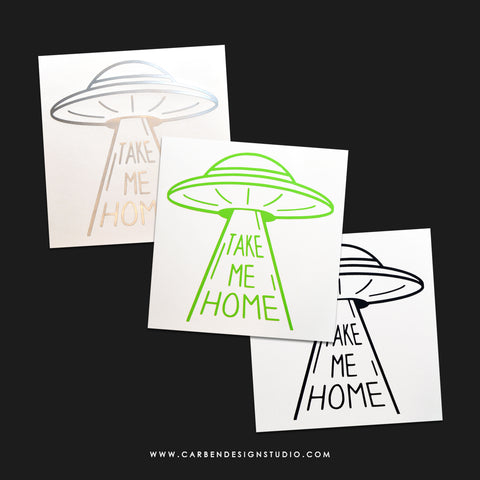 TAKE ME HOME VINYL DECAL: Available in 4 Colors