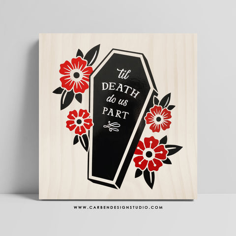 TIL DEATH DO US PART SIGN: Available in 2 Colors