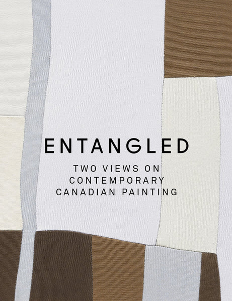 Entangled: Two Views on Contemporary Canadian Painting