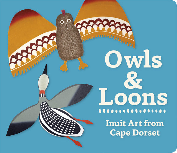 Owls and Loons: Inuit Art from Cape Dorset