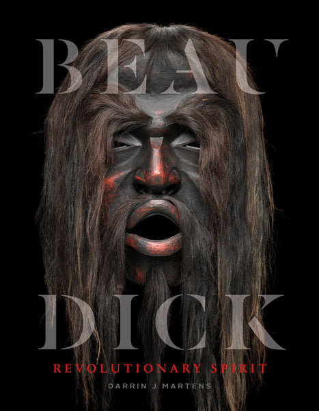 Beau Dick: Revolutionary Spirit