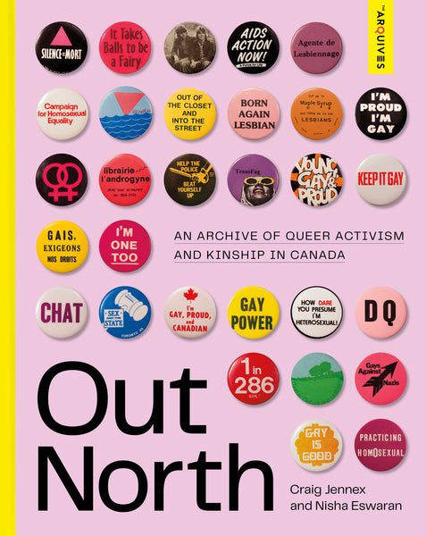 Out North: An Archive of Queer Activism and Kinship in Canada