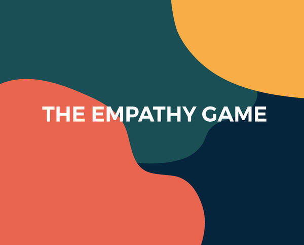 The Empathy Game: Playfully Connect on a Deeper Level
