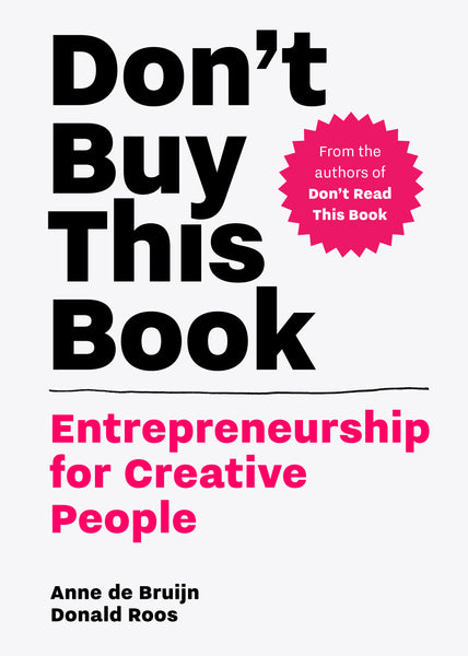Don't Buy this Book: Entrepreneurship for Creative People