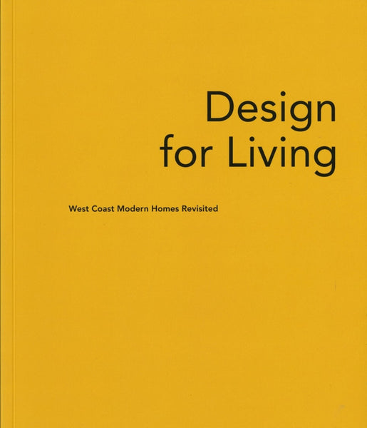 Design for Living: West Coast Modern Homes Revisited
