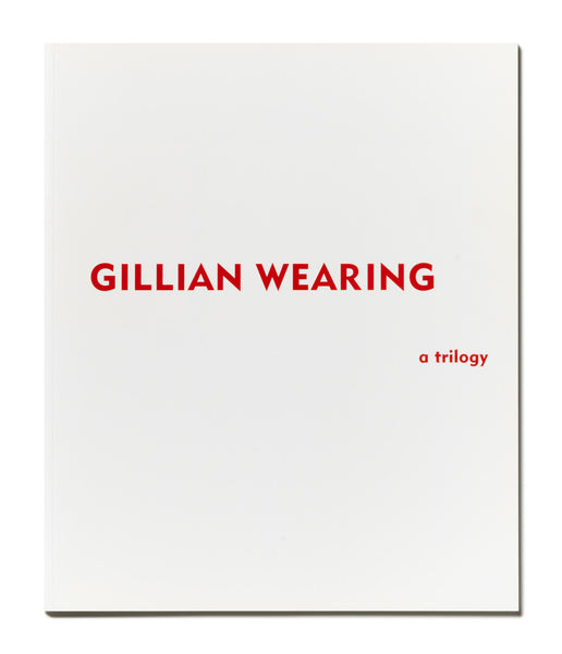 Gillian Wearing: A Trilogy