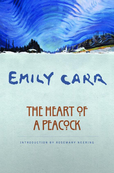 Emily Carr: The Heart of a Peacock