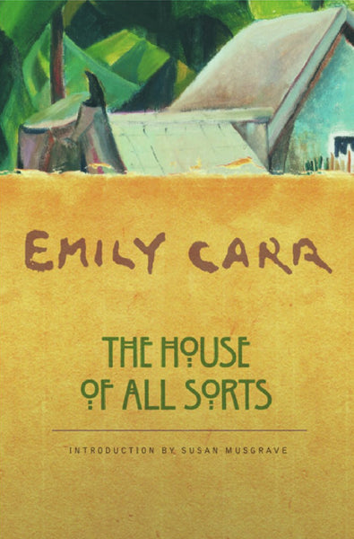 Emily Carr: The House of All Sorts