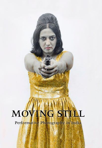 Moving Still: Performative Photography in India