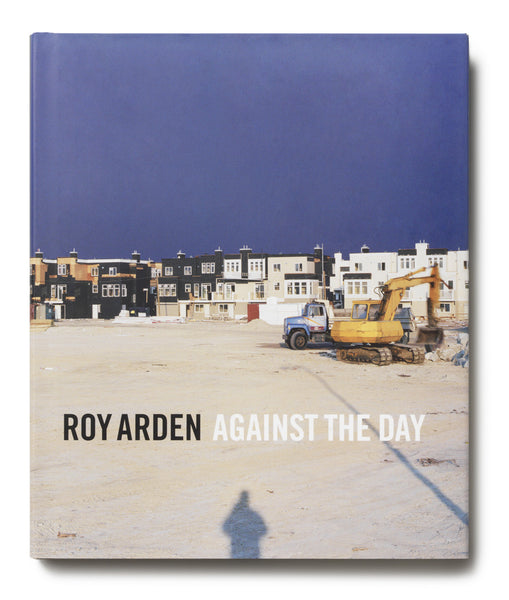 Roy Arden: Against the Day
