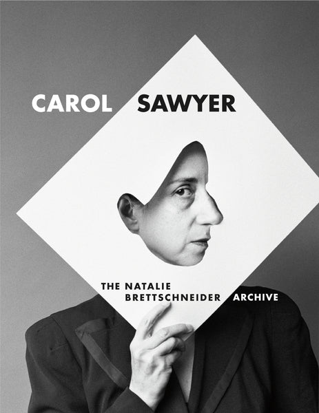 Carol Sawyer: The Natalie Brettschneider Archive