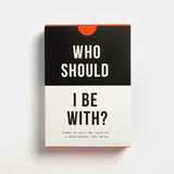 Who Should I Be With? Card Game