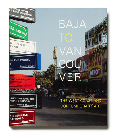 Baja to Vancouver:  The West Coast and Contemporary Art