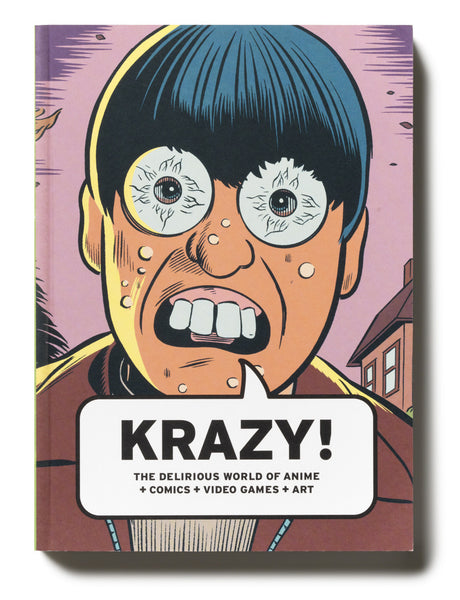 KRAZY! The Delirious World of Anime + Comics + Video Games + Art