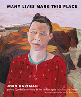 Many Lives Mark This Place: Canadian Writers in Portrait, Landscape, and Prose