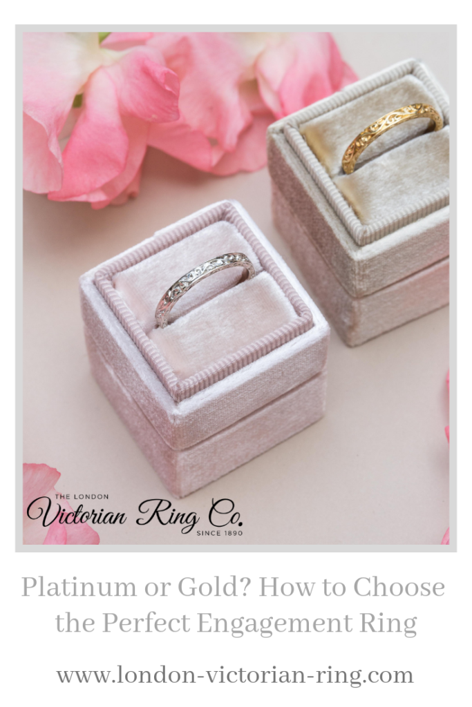 Platinum or Gold How to Choose the Perfect Engagement Ring -Pinterest - London Victorian Ring UK