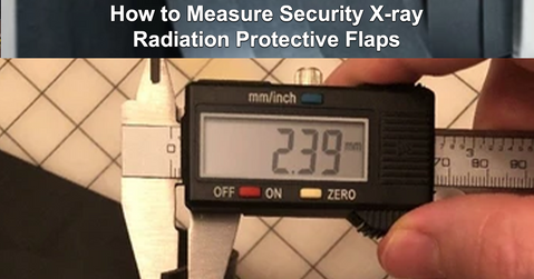How to Measure Security X-ray Curtain Flaps for an Order