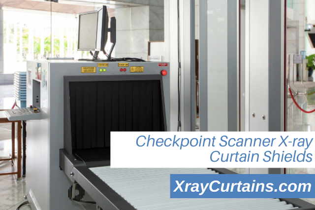 Checkpoint Scanner X-Ray Curtain Shields