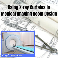 Using X-ray curtains in medical imaging room design