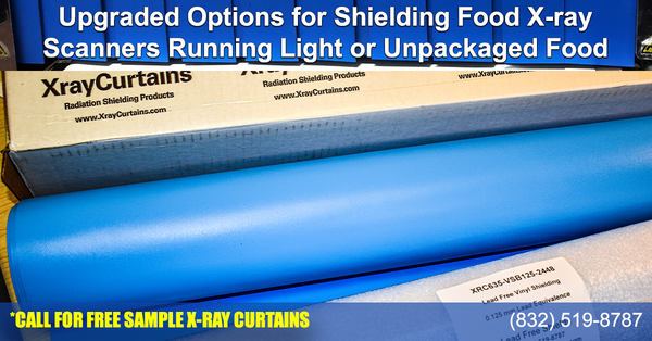 Upgraded Options For Shielding Food X-ray Scanners Running Light or Unpackaged Food