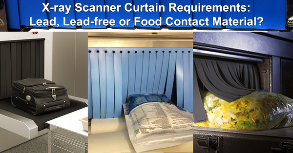 X-ray Scanner Curtain Requirements: Lead, Lead-free or Food Contact Material?