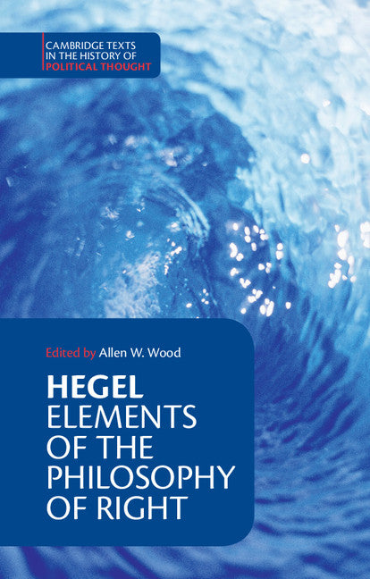 Hegel: Elements of the Philosophy of Right