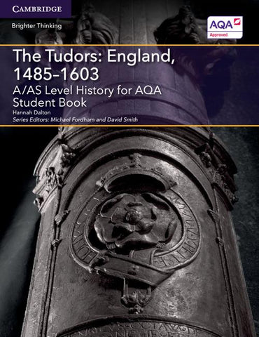 A/AS Level History for AQA The Tudors: England, 1485–1603 Student Book