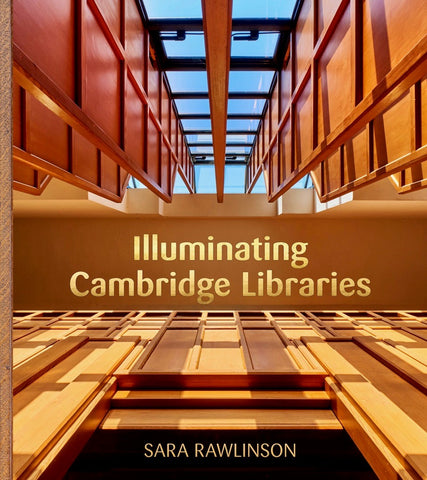 Illuminating Cambridge Libraries