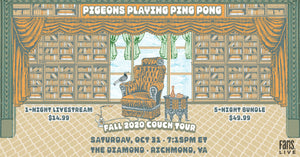 Pigeons Playing Ping Pong | SAT, OCT 31