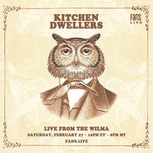 Kitchen Dwellers | Live from The Wilma | Saturday, February 27