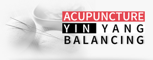Yin Yang and Acupuncture: Restore Imbalance