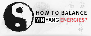 How to Balance Yin Yang Energy