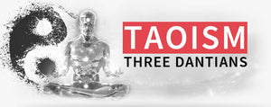Taoism: The Three Dantians