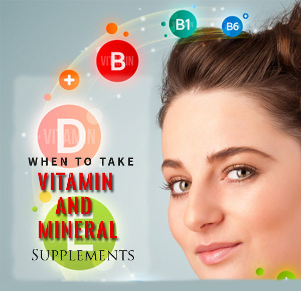 When to Take Vitamin and Mineral Supplements