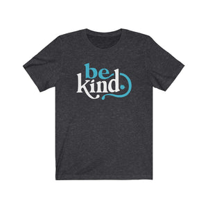 Be Kind Unisex Short Sleeve Tee