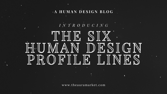 A Summary of the Six Human Design Profile Lines (and the 12 Profile Types)