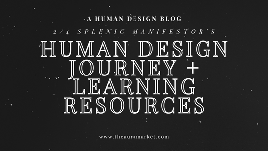 2/4 Splenic Manifestor's Human Design Journey and Learning Resources