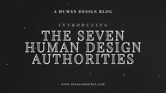 A Summary of the Seven Human Design Authorities