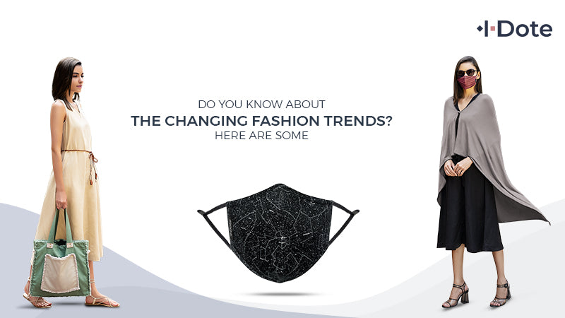 Do You Know about the Changing Fashion Trends? Here are Some